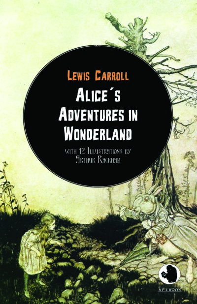 Lewis Carroll: Alices Adventures in Wonderland (illustr.)