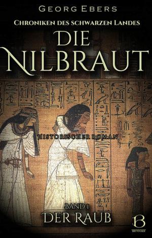 Die Nilbraut. Band 1