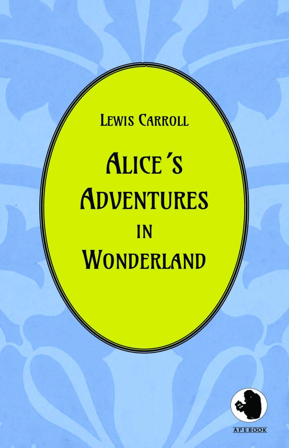Lewis Carroll: Alice´s Adventures in Wonderland