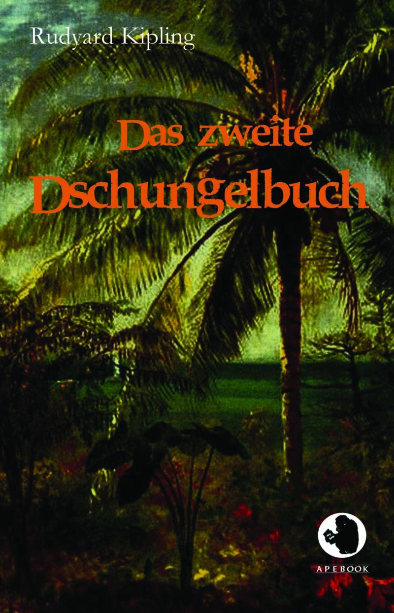 Rudyard Kipling: Das zweite Dschungelbuch