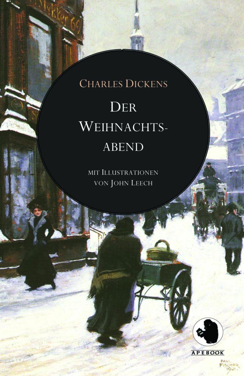 Charles Dickens: Der Weihnachtsabend (illustr.)