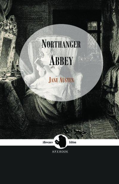 Jane Austen: Northanger Abbey (Allowance Edition)