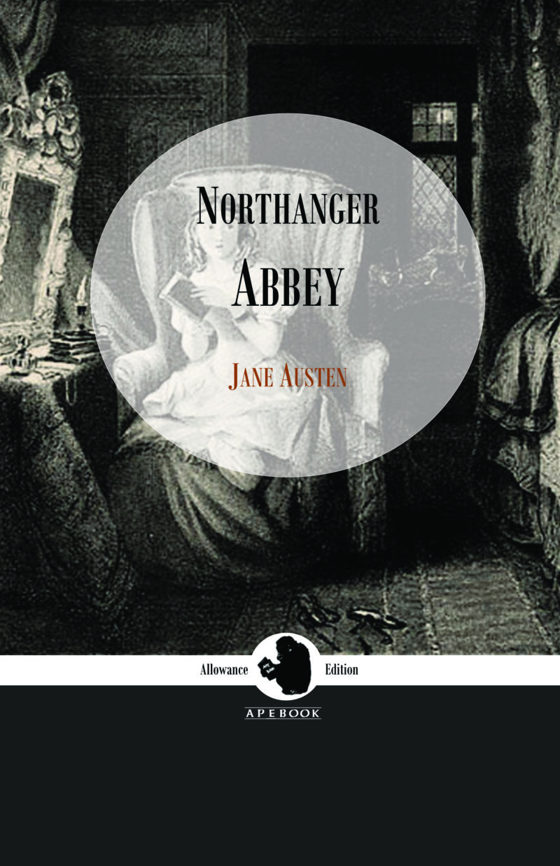 Jane Austen: Northanger Abbey (Allowance Edition)