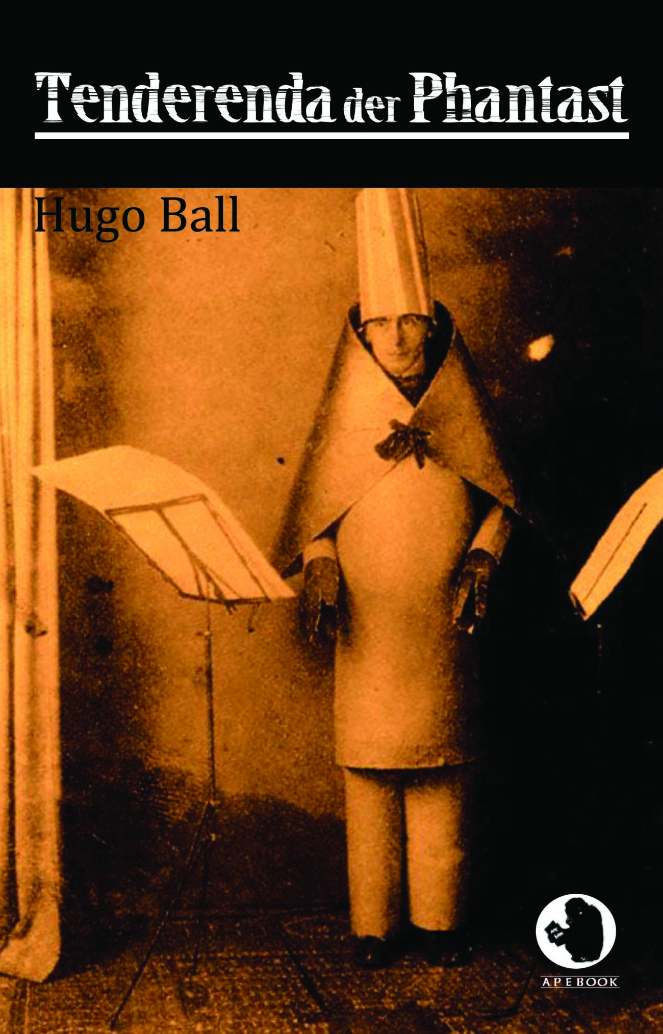 Hugo Ball: Tenderenda der Phantast