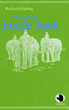 Rudyard Kipling: The Second Jungle Book
