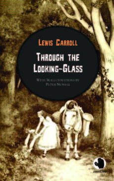 Lewis Carroll: Through the Looking-Glass (illustr.)