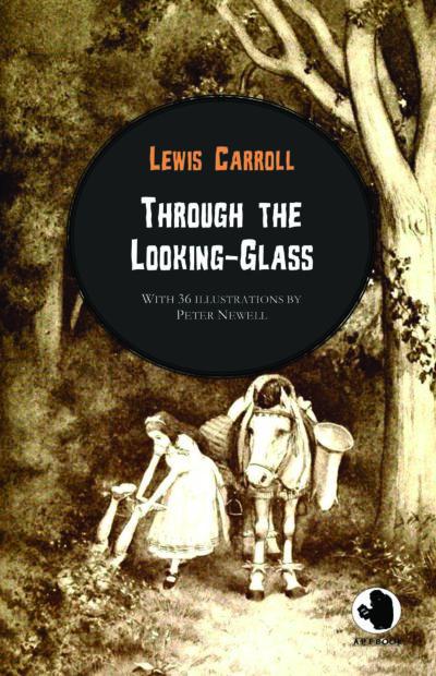 Lewis Carroll: Through the Looking-Glass (illustr.)