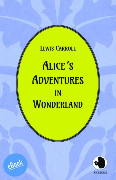 Carroll: Alice´s Adventures in Wonderland (eBook)