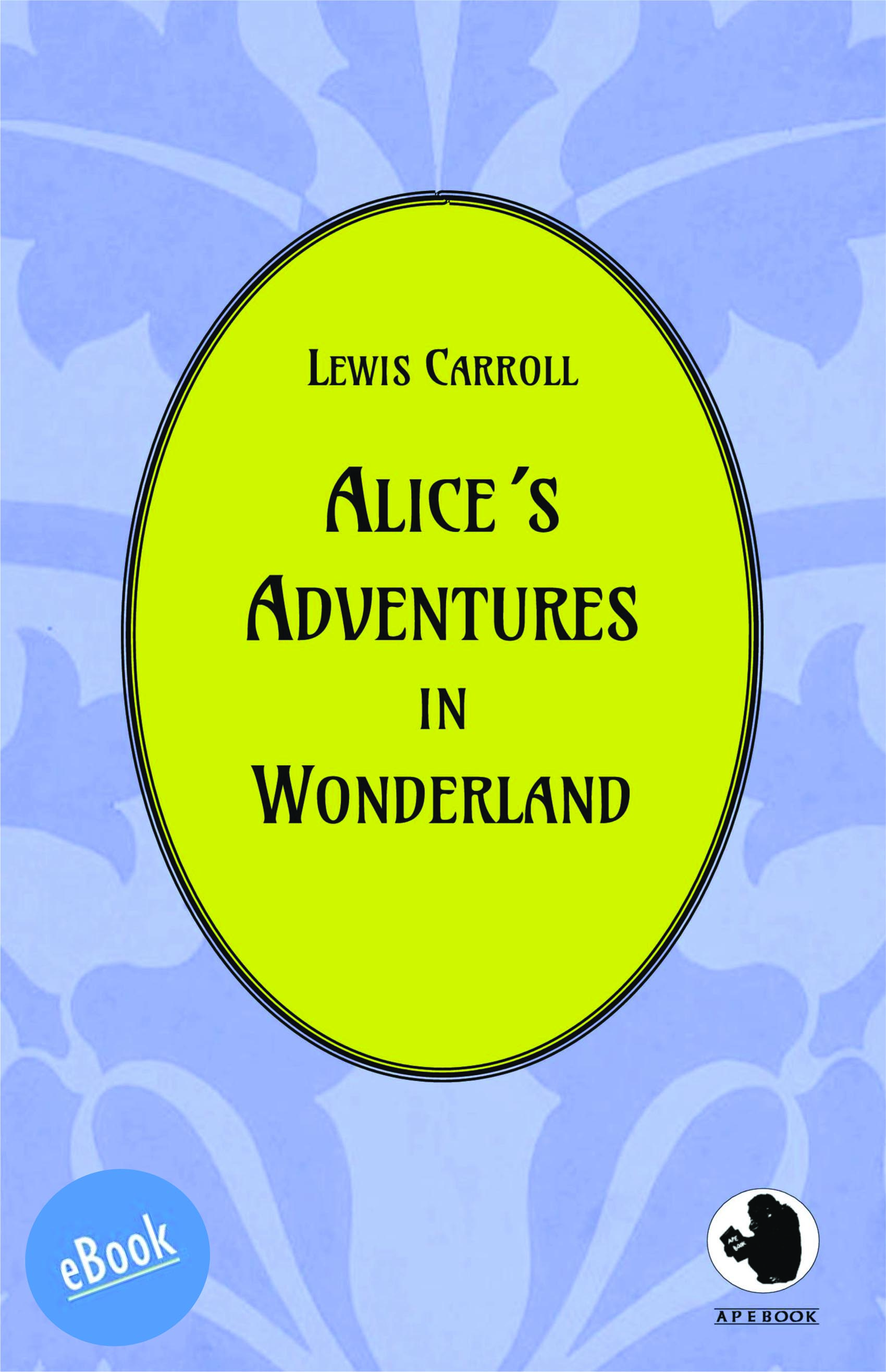 is alice's adventures in wonderland a Look inside alice's adventures in wonderland  first published in 1865, this tale  of the topsy-turvy was originally created to entertain the young alice liddell and.