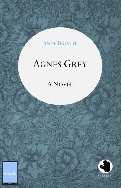Anne Bronte: Agnes Grey (engl.)(eBook)