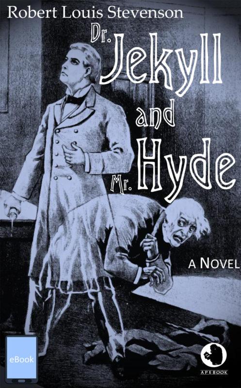 an analysis of robert louis stevensons novel dr jekyll and mr hyde