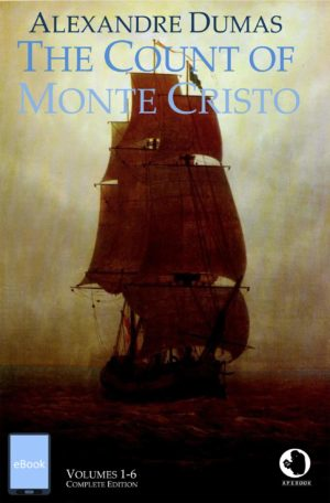 Alexandre Dumas: The Count of Monte Cristo (annotated)(eBook)