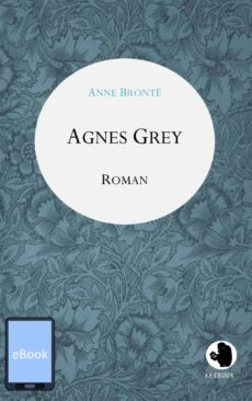 Anne Bronte: Agnes Grey (dt.)(eBook)