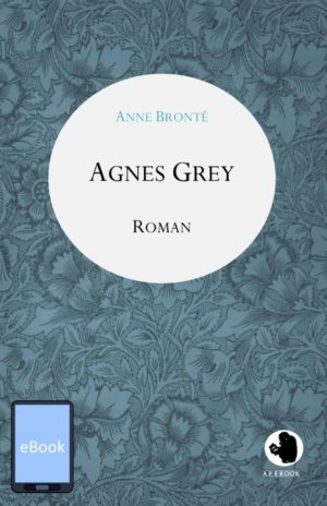Anne Bronte: Agnes Grey (dt.)(eBook)