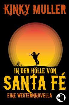 Kinky Muller: In der Hölle von Santa Fé