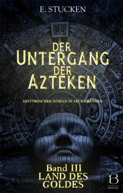 Untergang der Azteken. Band 3
