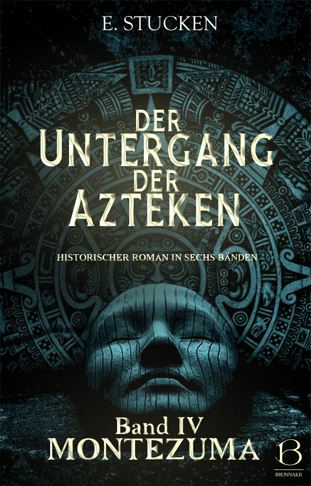 Untergang der Azteken. Band 4