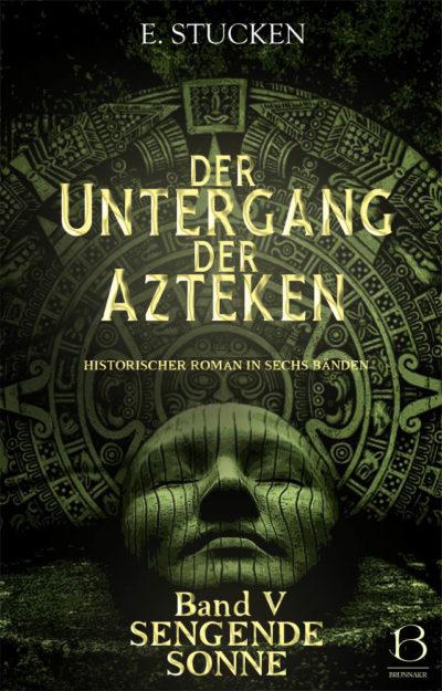 Untergang der Azteken. Band 5