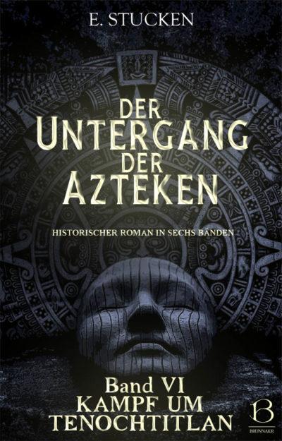 Untergang der Azteken. Band 6