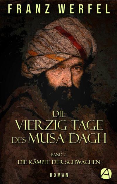 Die vierzig Tage des Musa Dagh. Band 2
