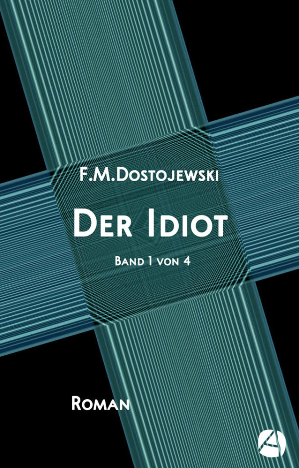 Der Idiot. Band 1 von 4