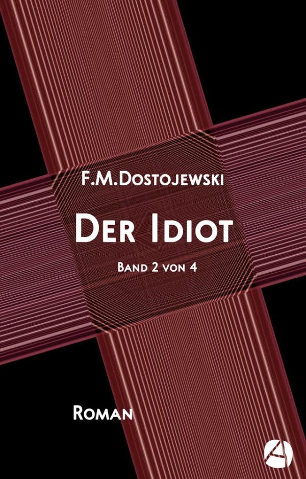 Der Idiot. Band 2 von 4