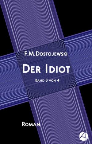 Der Idiot. Band 3 von 4
