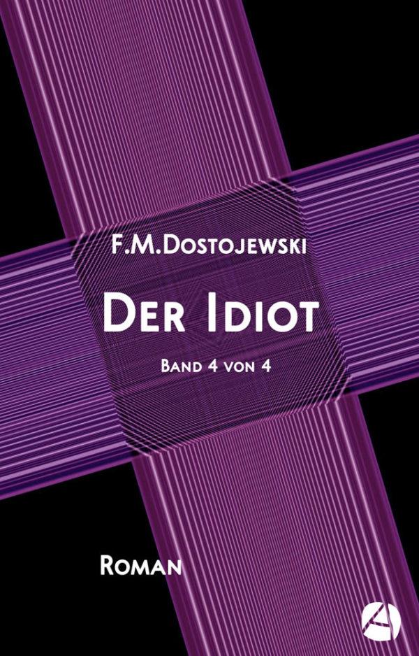 Der Idiot. Band 4 von 4