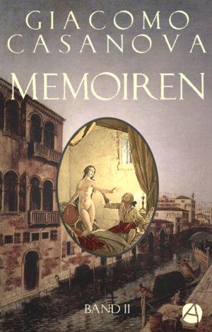 Casanova: Memoiren. Band 2