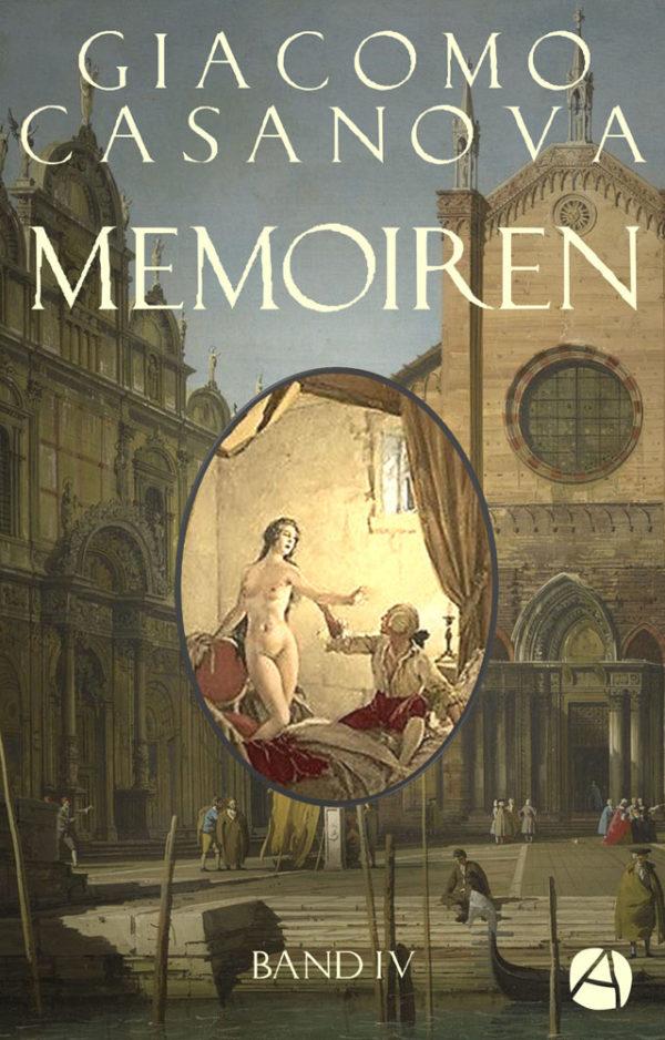 Casanova: Memoiren. Band 4