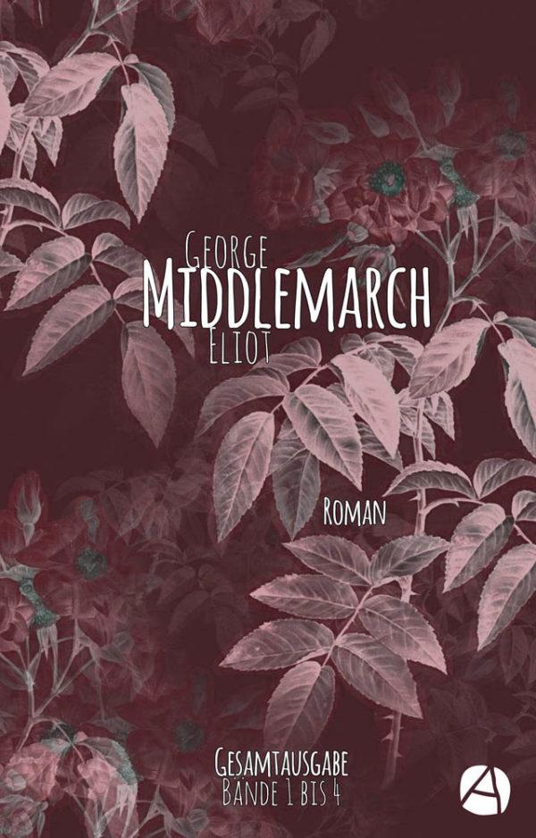 Middlemarch. Gesamtausgabe