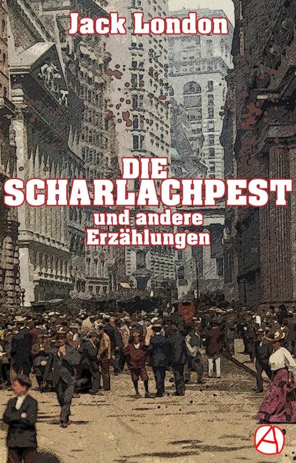 Die Scharlachpest und andere Erzählungen