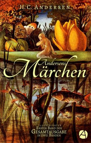 Andersens Märchen. Erster Band
